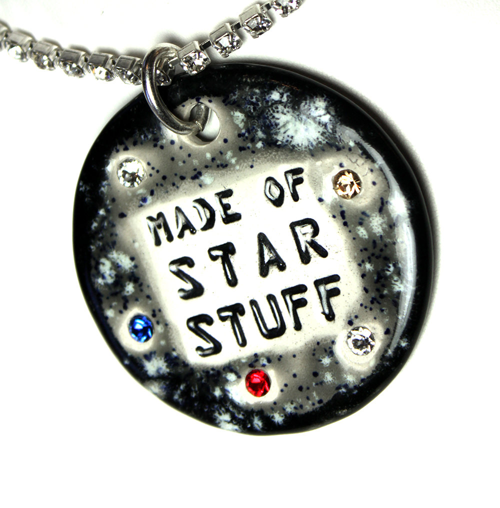"Cermaic piece featuring the words ""Made of Star Stuff"""