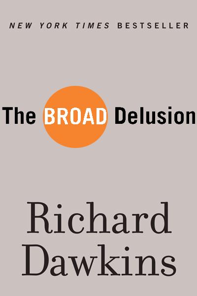 Broad Delusion