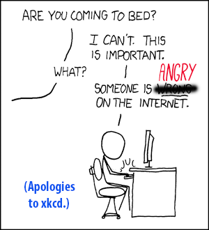 Someone is ANGRY on the Internet! (apologies to xkcd)