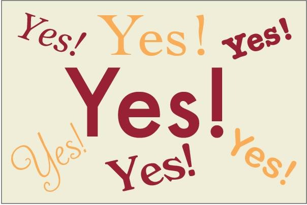 """Text image. Multiple copies of """"Yes!"""" in various colors."""